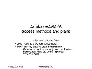 Databases@MPA,  access methods and plans