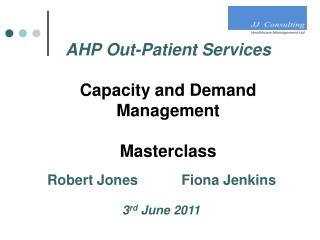 AHP Out-Patient Services  Capacity and Demand Management Masterclass