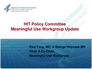 HIT Policy Committee Meaningful Use Workgroup Update