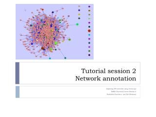Tutorial session 2 Network annotation