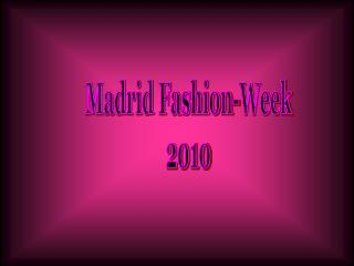 Madrid Fashion-Week 2010