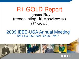 2009 IEEE-USA Annual Meeting Salt Lake City, Utah: Feb 26 – Mar 1