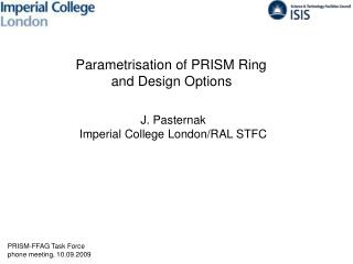 Parametrisation of PRISM Ring  and Design Options J. Pasternak Imperial College London/RAL STFC