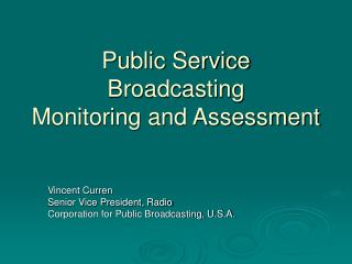Public Service Broadcasting Monitoring and Assessment