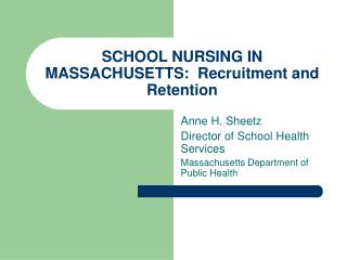 SCHOOL NURSING IN MASSACHUSETTS:  Recruitment and Retention