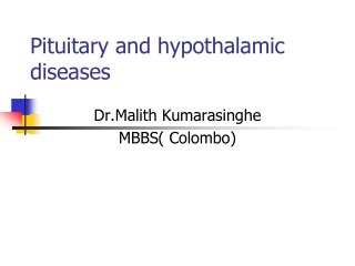 Pituitary and hypothalamic diseases