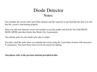 Diode Detector Notes: