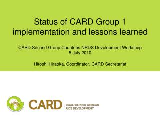 Status of CARD Group 1 implementation and lessons learned