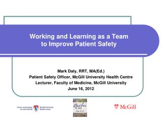 Working and Learning as a Team  to Improve Patient Safety