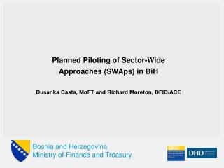 Planned Piloting of Sector-Wide Approaches ( SWAps ) in BiH