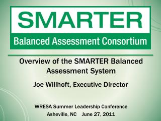 Overview of the SMARTER Balanced Assessment System