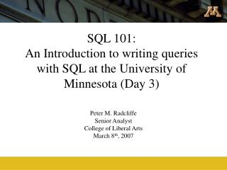 SQL 101: An Introduction to writing queries with SQL at the University of Minnesota (Day 3)