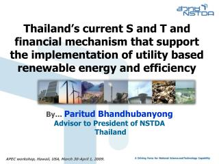 By ... Paritud Bhandhubanyong Advisor to President of NSTDA  Thailand