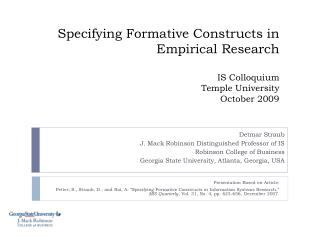 Specifying Formative Constructs in Empirical Research IS Colloquium Temple University October 2009