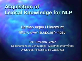 Acquisition of Lexical Knowledge for NLP