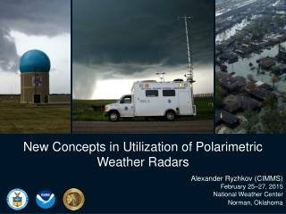New Concepts in Utilization of Polarimetric Weather Radars