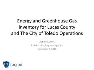 Energy and Greenhouse Gas Inventory for Lucas County  and The City of Toledo Operations