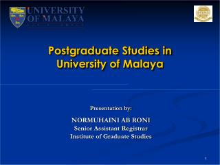 Postgraduate Studies in  University of Malaya