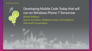Developing Mobile Code Today that will run on Windows Phone 7 Tomorrow
