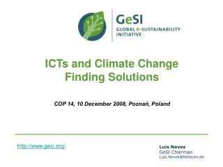 ICTs and Climate Change  Finding Solutions COP 14, 10 December 2008, Poznań, Poland