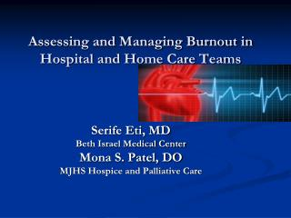 Assessing and Managing Burnout in  Hospital and Home Care Teams