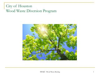 City of Houston  Wood Waste Diversion Program