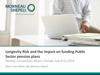 Longevity Risk and the impact on funding Public Sector pension plans