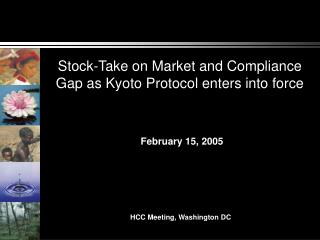 Stock-Take on Market and Compliance Gap as Kyoto Protocol enters into force