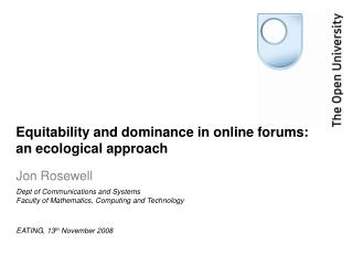 Equitability and dominance in online forums: an ecological approach