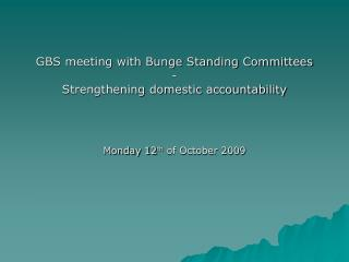 GBS meeting with Bunge Standing Committees - Strengthening domestic accountability