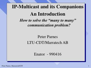 IP-Multicast and its Companions An Introduction