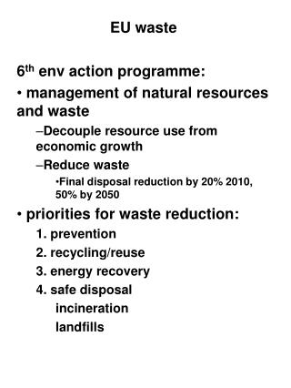 EU waste 6 th  env action programme:  management of natural resources and waste