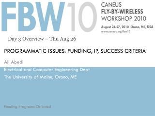 PROGRAMMATIC ISSUES: FUNDING, IP, SUCCESS CRITERIA