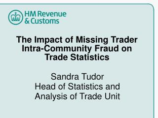 The Impact of Missing Trader  Intra-Community Fraud on  Trade Statistics