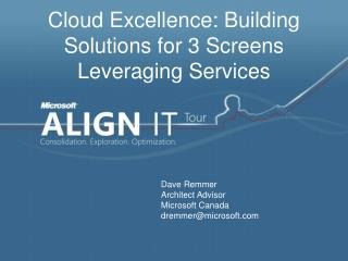 Cloud Excellence: Building Solutions for 3 Screens Leveraging Services