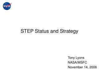 STEP Status and Strategy