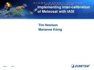 Implementing Inter-calibration of Meteosat with IASI
