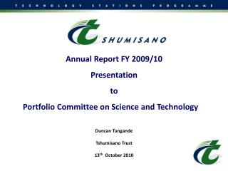 Annual Report FY 2009/10  Presentation  to  Portfolio Committee on Science and Technology