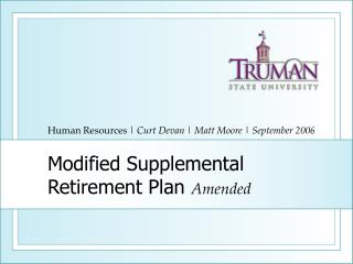 Modified Supplemental Retirement Plan  Amended