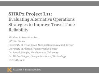 SHRP2 Project L11: Evaluating Alternative Operations Strategies to Improve Travel Time Reliability