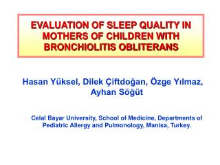 EVALUATION OF SLEEP QUALITY IN MOTHERS OF CHILDREN WITH BRONCHIOLITIS OBLITERANS