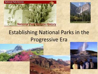Establishing National Parks in the Progressive Era