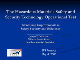 The Hazardous Materials Safety and Security Technology Operational Test