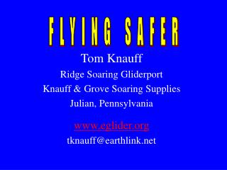 Tom Knauff Ridge Soaring Gliderport Knauff & Grove Soaring Supplies Julian, Pennsylvania