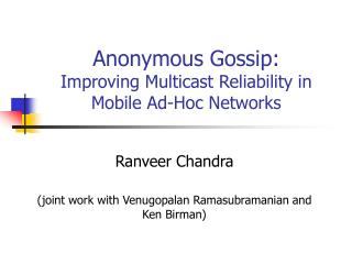 Anonymous Gossip:  Improving Multicast Reliability in Mobile Ad-Hoc Networks