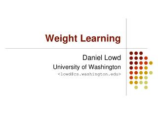 Weight Learning