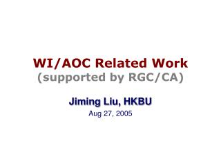 WI/AOC Related Work  (supported by RGC/CA)