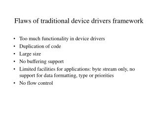 Flaws of traditional device drivers framework