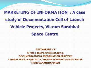 GEETHARANI V S E-Mail : geetharani@vssc DOCUMENTATION & INFORMATION SERVICES