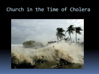 Church in the Time of Cholera